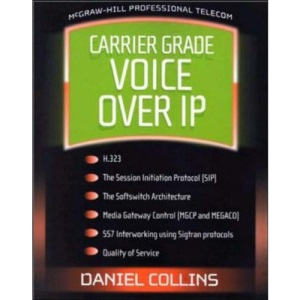 Carrier Grade Voice Over IP (Professional Telecommunications)
