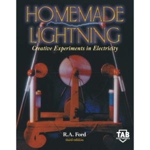 Homemade Lightning: Creative Experiments in Electricity (TAB Electronics Technical Library)