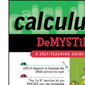 Calculus Demystified: A Self Teaching Guide