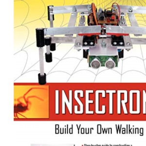 Insectronics: Build Your Own Walking Robot (TAB Robotics)