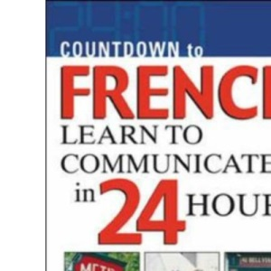 Countdown to French: Learn to Communicate in 24 Hours (Countdown (McGraw-Hill))
