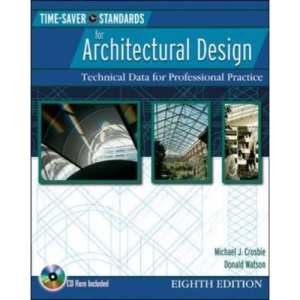 Time-Saver Standards for Architectural Design: Technical Data for Professional Practice (Time-Saver Standards for Architectural Design Data)
