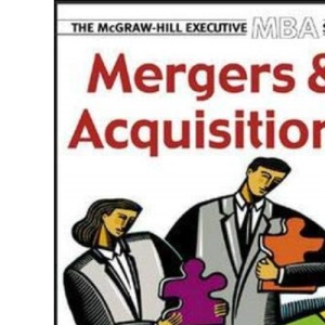 Mergers & Acquisitions (McGraw-Hill Executive MBA Series)