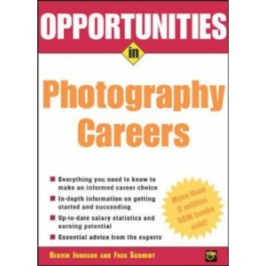 Opportunities in Photography Careers (Opportunities In! Series)