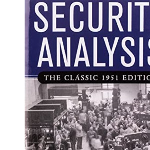 Security Analysis: The Classic 1951 Edition (GENERAL FINANCE & INVESTING)