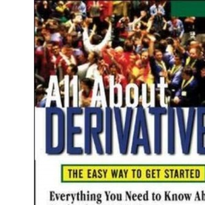 All About Derivatives: The Easy Way to Get Started (All About Series)