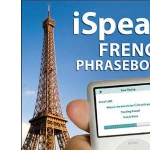iSpeak French Phrasebook (MP3 CD + Guide): The Ultimate Audio + Visual Phrasebook for Your iPod