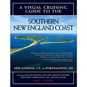 A Visual Cruising Guide to the Southern New England Coast: Portsmouth, NH, to New London, CT (Visual Cruising Guides)