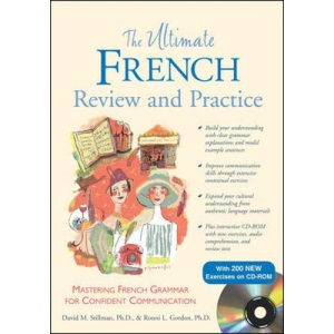 The Ultimate French Review and Practice (Book+ CD-ROM): Mastering French Grammar for Confident Communication (Uitimate Review and Reference Series)