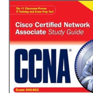 CCNA Cisco Certified Network Associate Study Guide (Exam 640-802) (Certification Press)