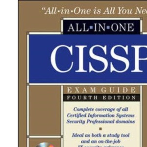 CISSP Certification All-in-One Exam Guide, Fourth Edition: Complete coverage of all Certified Information Systems Security Professional domains. Ideal ... explanations (Cissp All-In-One Exam Guide)