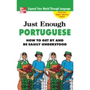 Just Enough Portuguese (Just Enough Phrasebook Series)