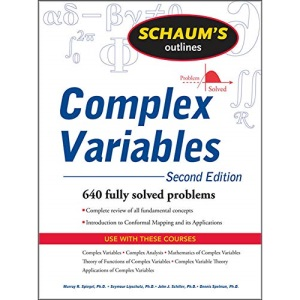 Schaum's Outline of Complex Variables, 2ed: 640 fully solved problems (Schaum's Outline Series)