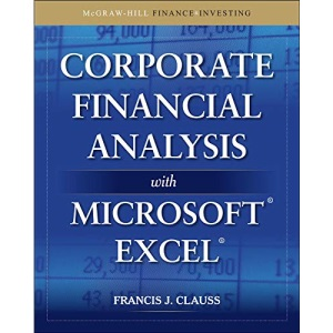 Corporate Financial Analysis with Microsoft Excel (PROFESSIONAL FINANCE & INVESTM)