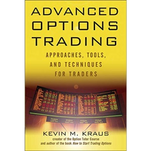 Advanced Options Trading: Approaches, Tools, and Techniques for Professionals Traders (PROFESSIONAL FINANCE & INVESTM)