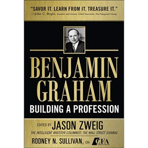 Benjamin Graham, Building a Profession: The Early Writings of the Father of Security Analysis (PROFESSIONAL FINANCE & INVESTM)