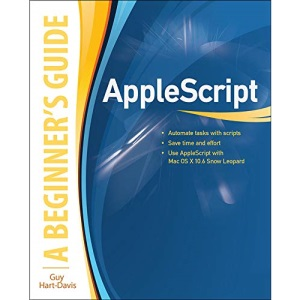 AppleScript: A Beginner's Guide (PROGRAMMING & WEB DEV - OMG)