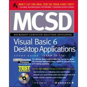 MCSD Developing Desktop Applications with Visual Basic 6 Study Guide Exam (70-176) (GKN certification)