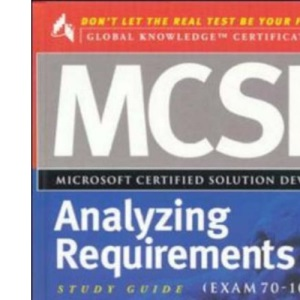 MCSD Analyzing Requirements: Exam 70-100 (MCSD Study Guides) (Includes CD Rom)