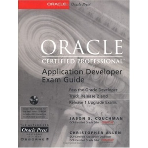 Oracle Certified Professional Application Developer Exam Guide (Oracle Press Series)