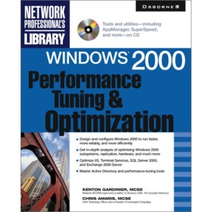 Windows 2000 Performance Tuning and Optimization (Networking Professional's Library)