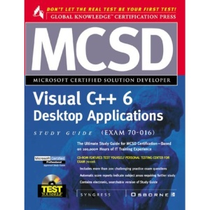 MCSD Visual C++ 6 Desktop Applications Study Guide (Exam 70-016)