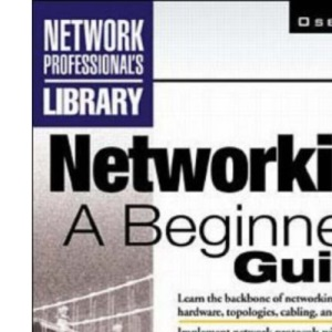 Networking: A Beginner's Guide (Network Professional's Library)