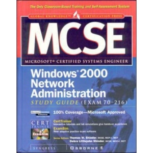 MCSE - Windows 2000 Network Administration Study Guide (Exam 70-216)