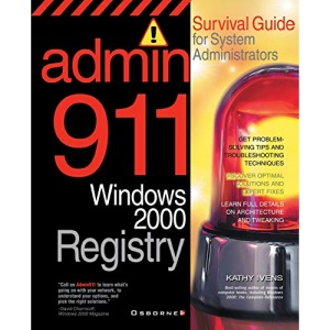 Windows 2000 Registry: Survival Guide for System Administrators (Admin911 Series)