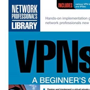 VPNs: A Beginner's Guide