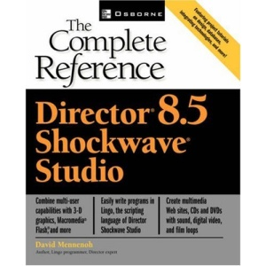 Director(R) 8.5 Shockwave(R) Studio: The Complete Reference