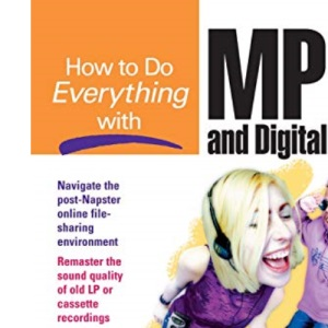 How to Do Everything with MP3 and Digital Music (HTDE)