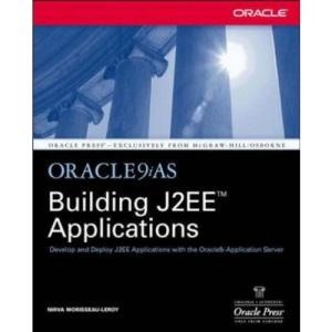 Oracle9iAS: Building J2EE Applications (Oracle Press Series)