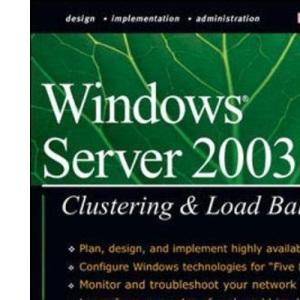 Windows Server 2003 Clustering & Load Balancing (Osborne Networking)