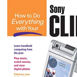 How to Do Everything with Your Clie(tm)