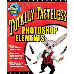 Totally Tasteless Photoshop Elements