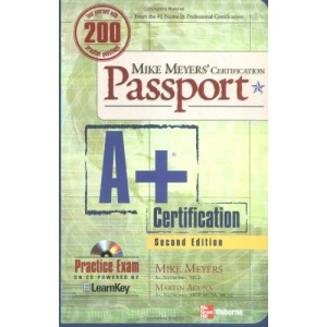 MIKE MEYERS' A+(R) CERTIFICATION PASSPORT, SECOND EDITION (Mike Meyer's Certification Passport)