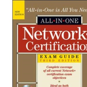 Network+ Certification All-in-One Exam Guide, Third Edition