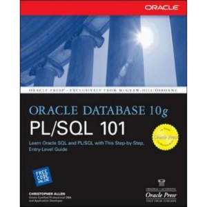 Oracle Database 10g PL/SQL 101 (Osborne Oracle Press Series)