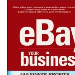 eBay Your Business: Maximise Profits and Get Results