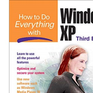 How to Do Everything with Windows XP, Third Edition (How to Do Everything Series)