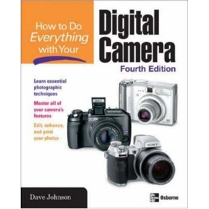 HOW TO DO EVERYTHING WITH YOUR DIGITAL CAMERA, 4/E