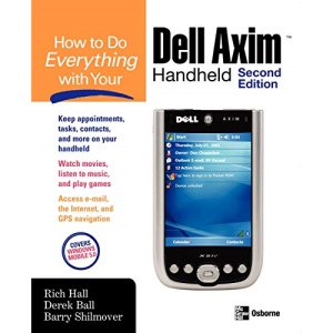 How to Do Everything with Your Dell Axim Handheld, Second Edition