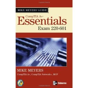 Mike Meyers' A+ Guide: Essentials (Exam 220-601)