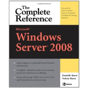 Microsoft Windows Server 2008: The Complete Reference (Complete Reference Series)