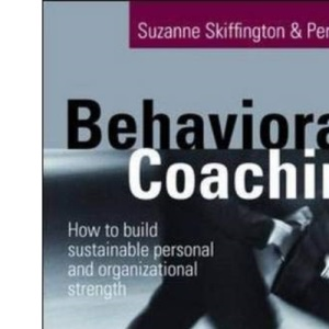 Behavioral Coaching: Building Sustainable Personal and Organizational Strengths