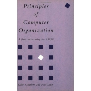 Principles of Computer Organization: A First Course Using the 68000