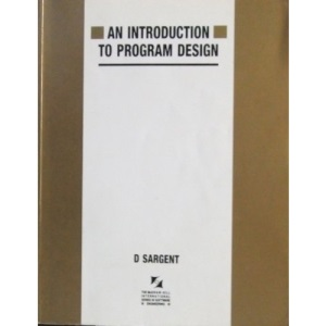 An Introduction to Program Design (International Series in Software Engineering)