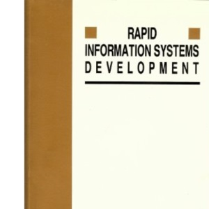 Rapid Informations Systems Development: A Non-specialist's Guide to Analysis and Design in an Imperfect World (International Software Engineering)