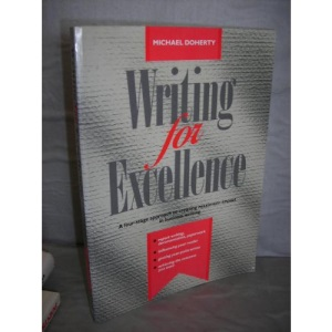 Writing for Excellence: Four-stage Approach to Creating Maximum Impact in Business Writing